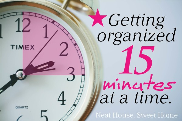 Getting Organized 15 Minutes At A Time Home Organization