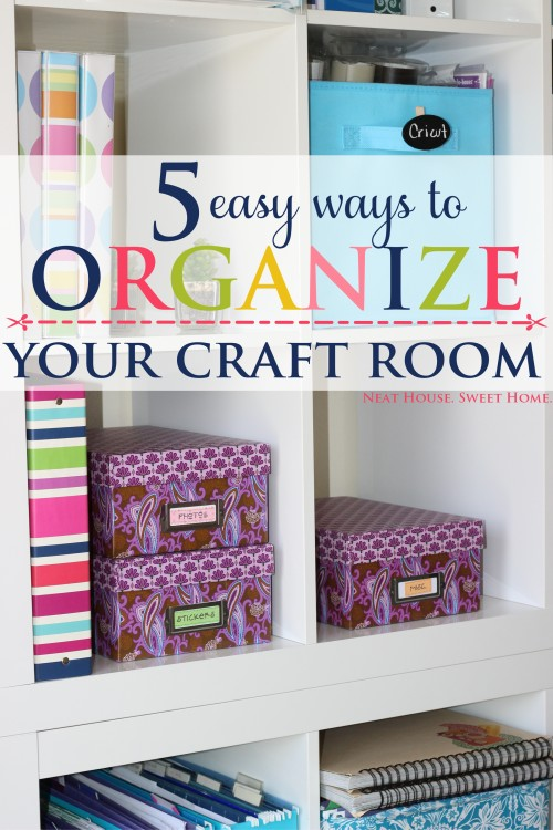 5 Easy Craft Room Organization Tips : Neat House. Sweet Home\u2122